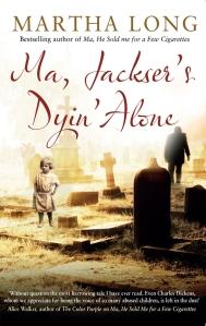Ma, Jacker's Dyin' Alone